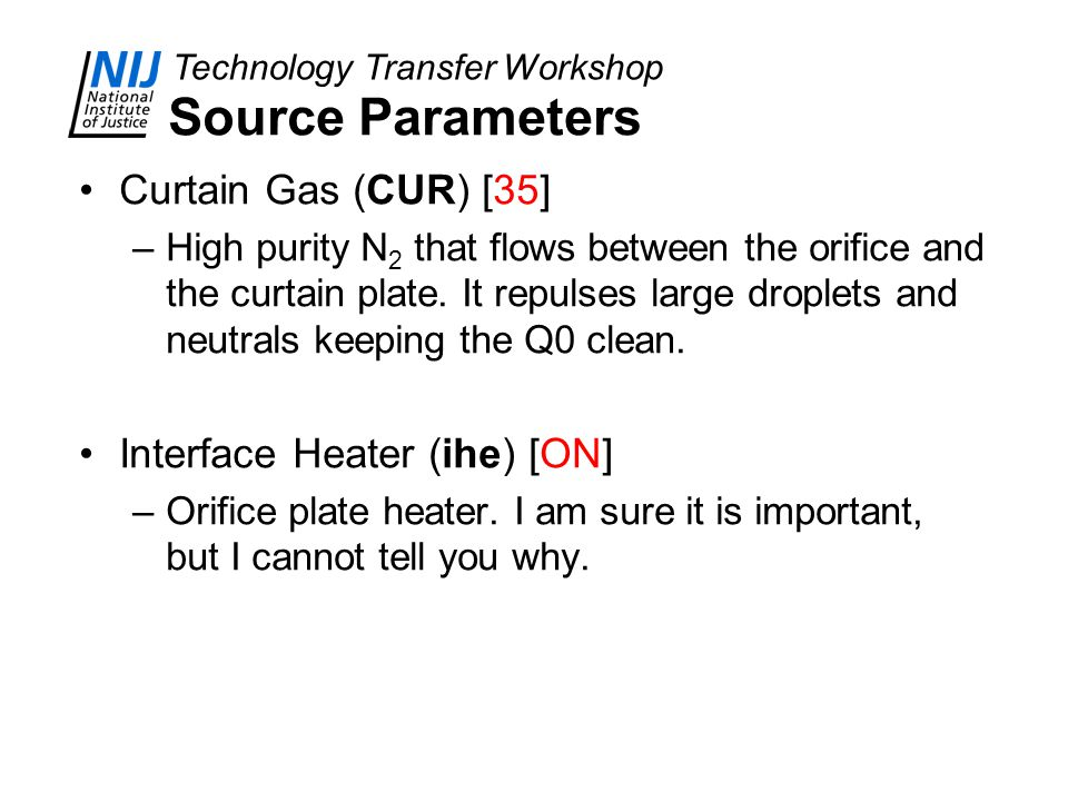 Source Parameters Curtain Gas (CUR) [35] Interface Heater (ihe) [ON]